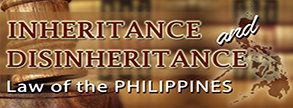 Inheritance & Disinheritance Law of the Philippines