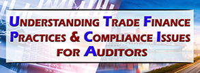 Understanding Trade Finance Practices & Compliance Issues for Auditors